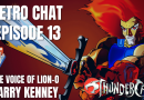 Retro Chat Episode 13: Thundercats and Larry Kenney Interview